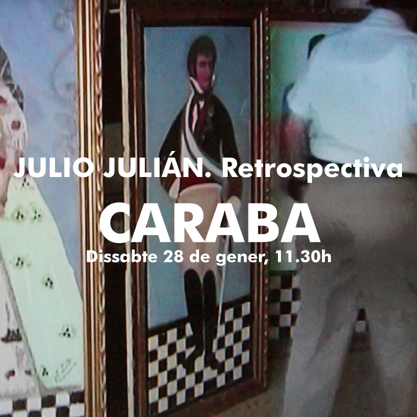 Caraba. Conversa entretinguda al voltant del procés de patrimonialització del llegat artístic de Julio Julián