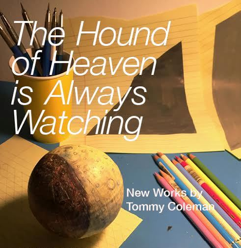 TOMMY COLEMAN. THE HOUND OF HEAVEN IS ALWAYS WATCHING