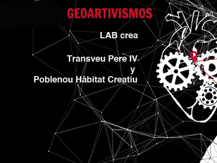 Geoartivismos crea Transveu Pere IV y Poblenou Hàbitat Creatiu