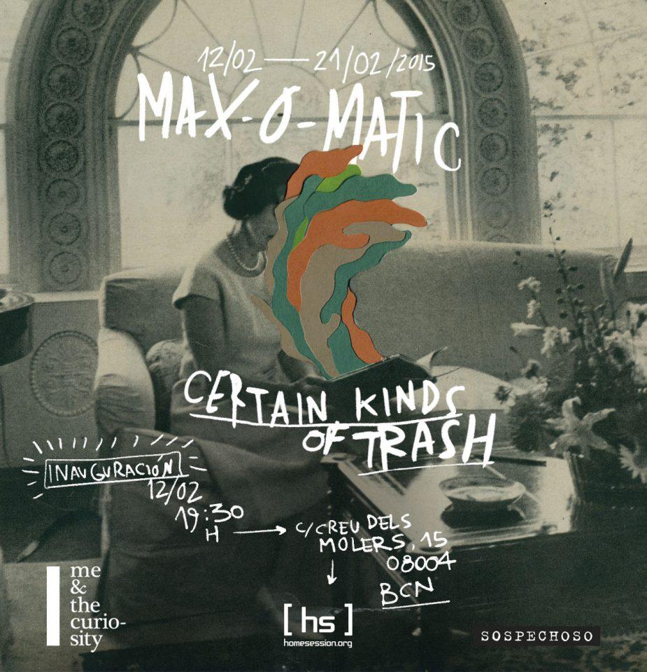 Certain kinds of trash. MAX-O-MATIC