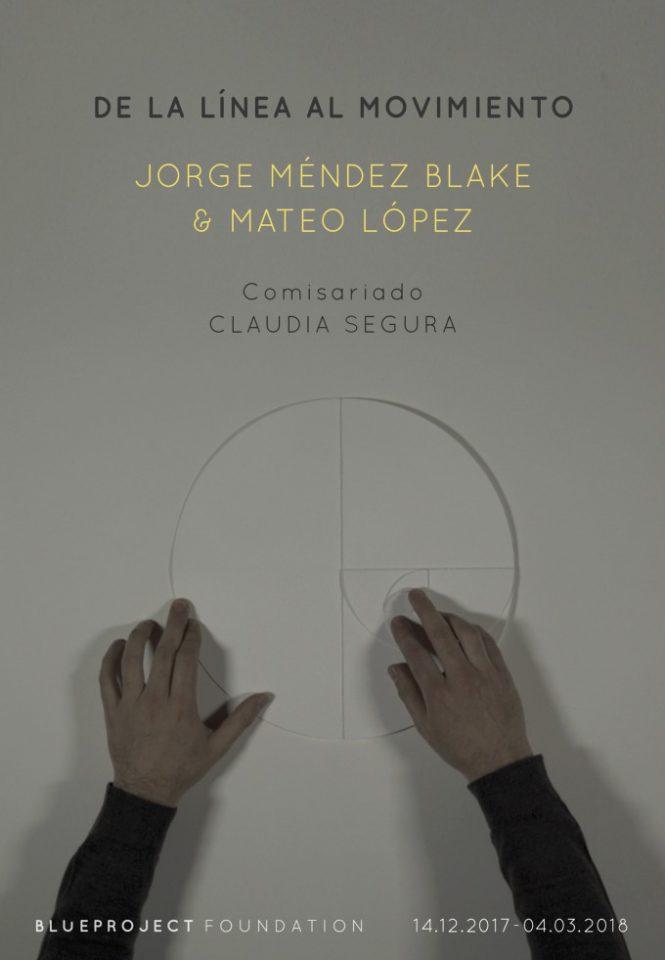 """De la línea al movimiento""  Jorge Méndez Blake, Mateo López i comisariada per Claudia Segura"