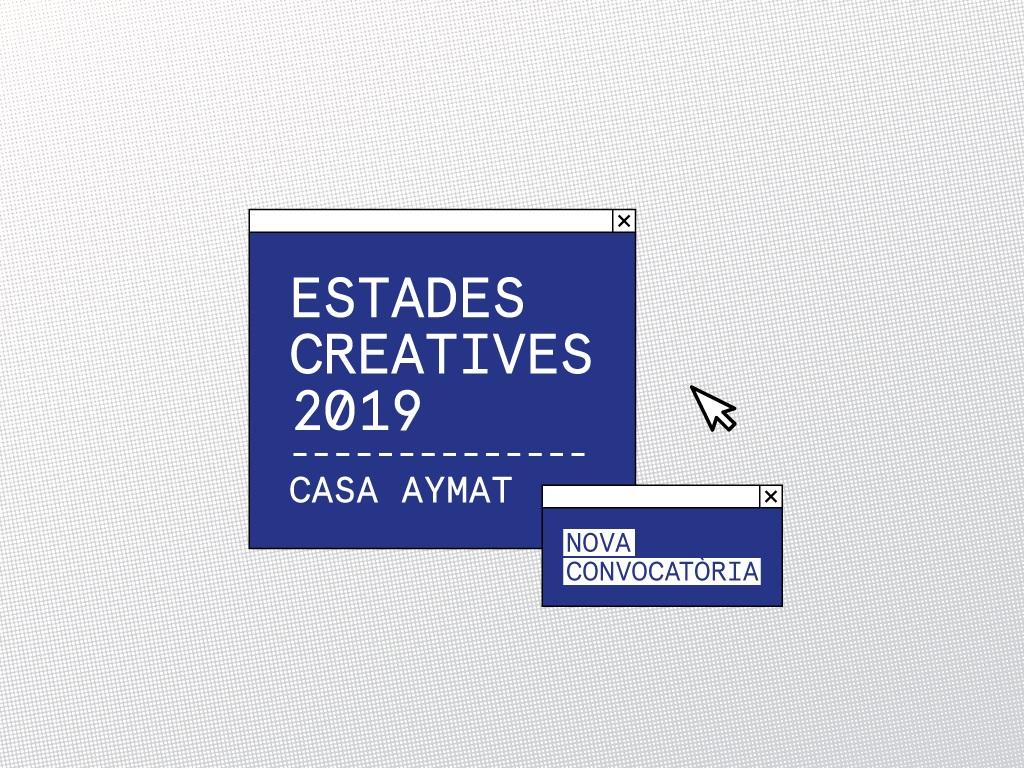 Convocatòria ESTADES CREATIVES 2019 – Casa Aymat