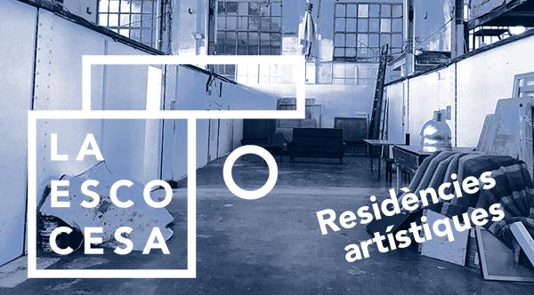 Convocatòria 2019 de beques de residències artístiques a La Escocesa