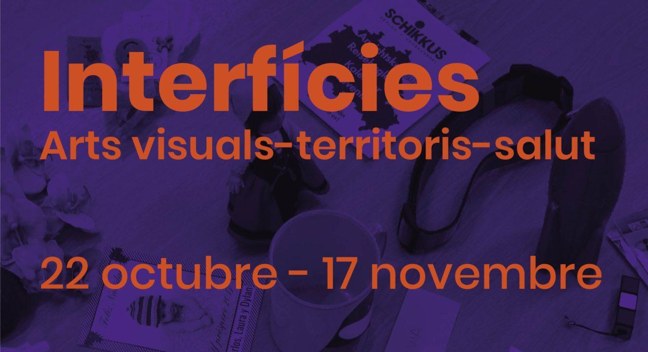 """Inauguració exposició """"Interfícies. Arts visuals – territoris – salut"""""""