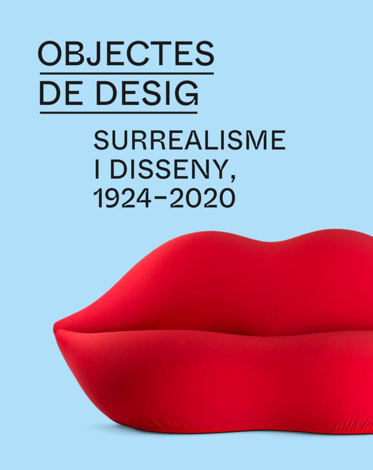 OBJECTES DE DESIG. SURREALISME I DISSENY, 1924-2020
