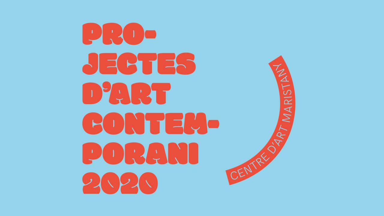 Convocatòria PROJECTES D'ART CONTEMPORANI 2020 (Centre d'Art Maristany)