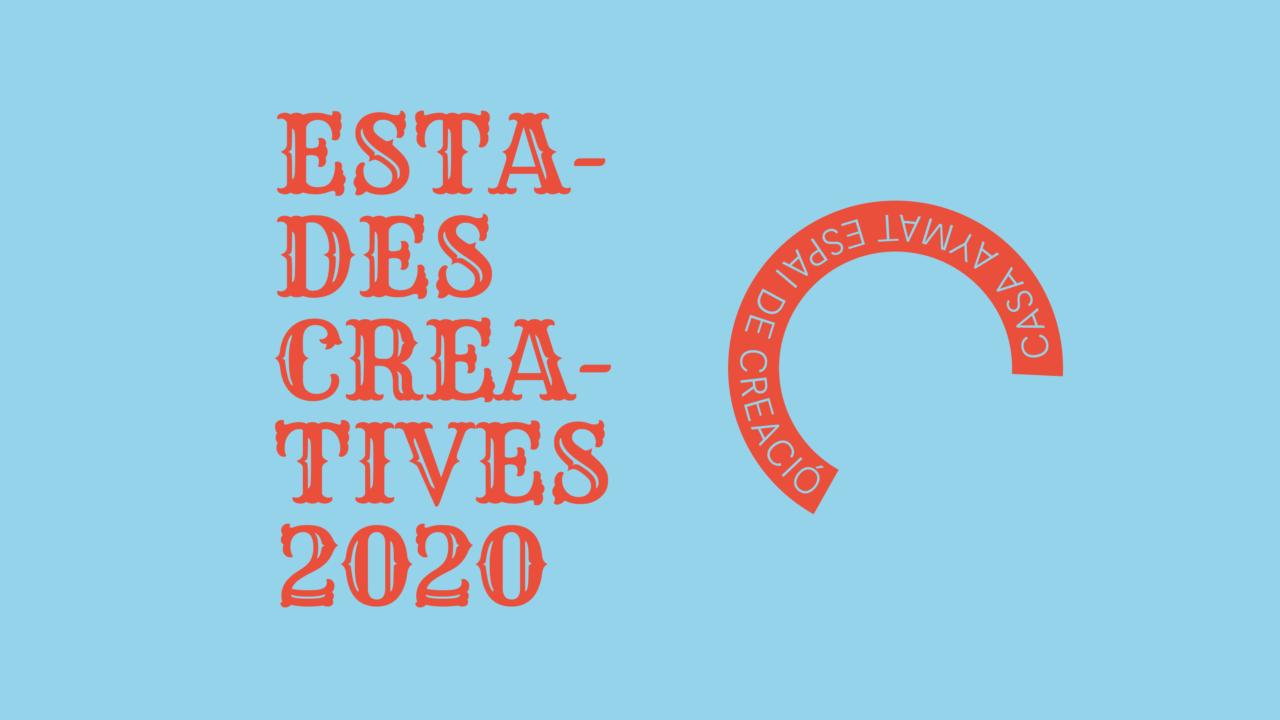 Convocatòria ESTADES CREATIVES 2020 (Casa Aymat. Espai de creació)