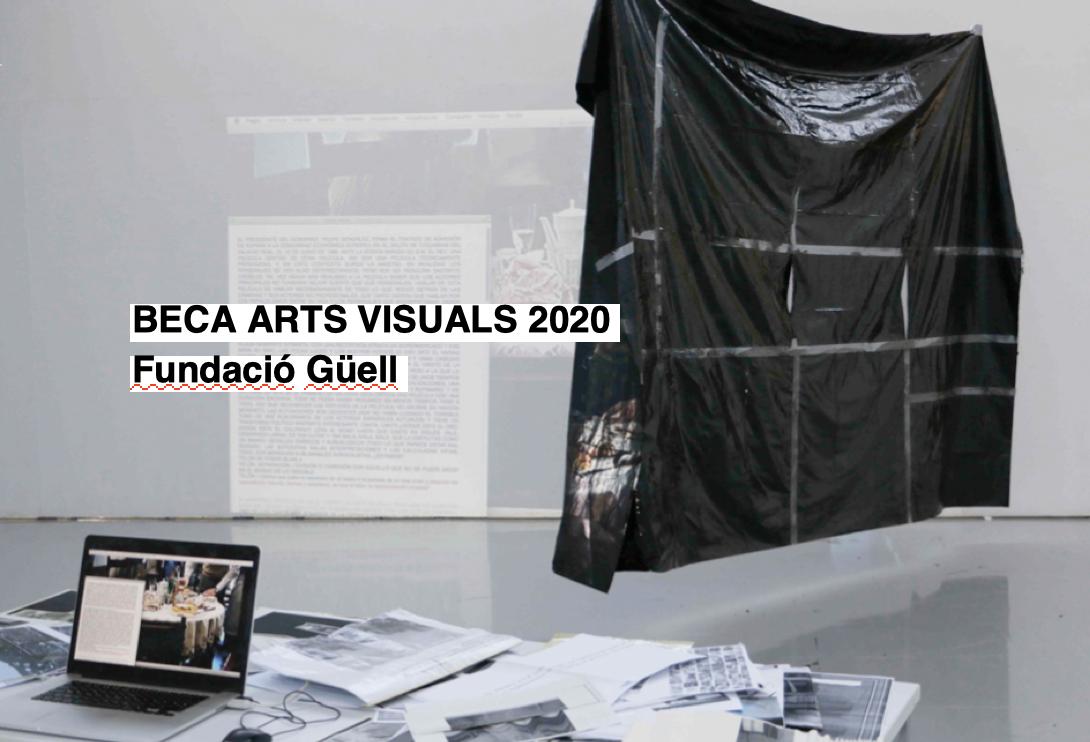 Beca Fundació Güell / Arts Visuals 2020