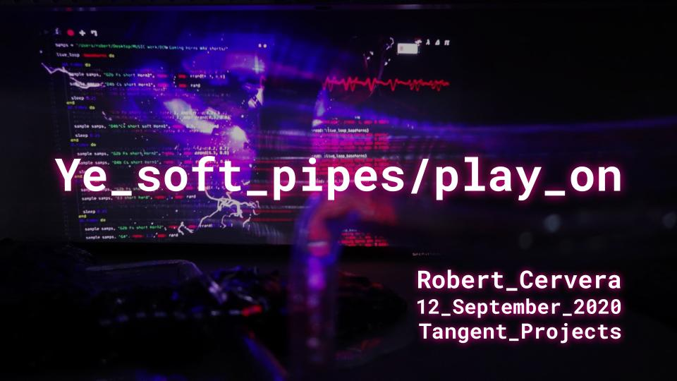 Ye_soft_pipes/play_on