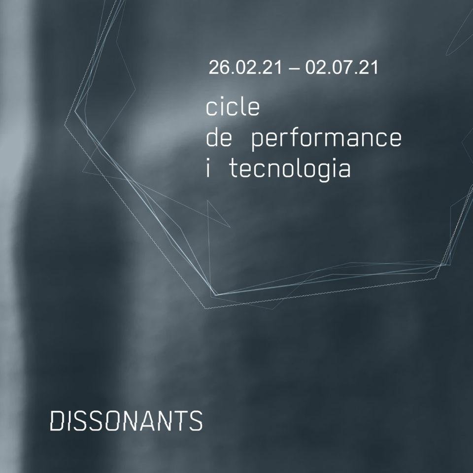 DISSONANTS. Cicle de performance i tecnologia amb la col·laboració de l'escola ESDi