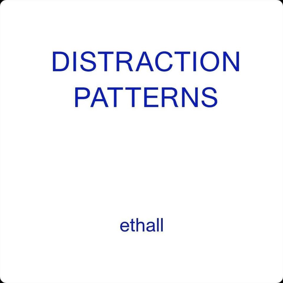 DISTRACTION PATTERNS