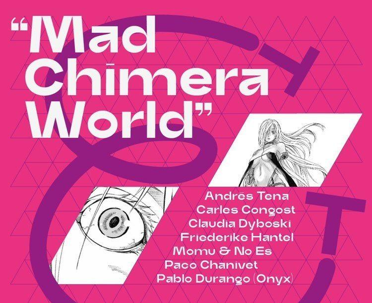 "Inauguració: ""Mad Chimera World"""